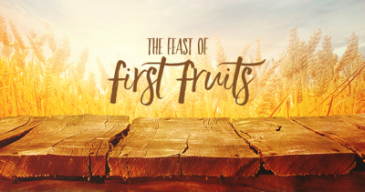 Resurrection Day & the Feast of First Fruits